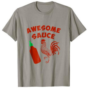 "Sriracha ""Awesome Sauce"" T-Shirt"