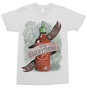 """Put it on Everything"" Sriracha T-Shirt"