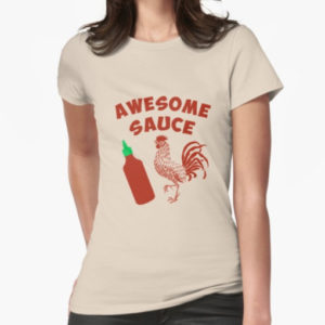 """Awesome Sauce"" Sriracha T-Shirt"